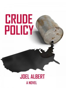 Crude Policy, an exciting novel about one man's plan to save the US from imminent decline, was a collaboration with Joel Albert and Mark Graham Communications